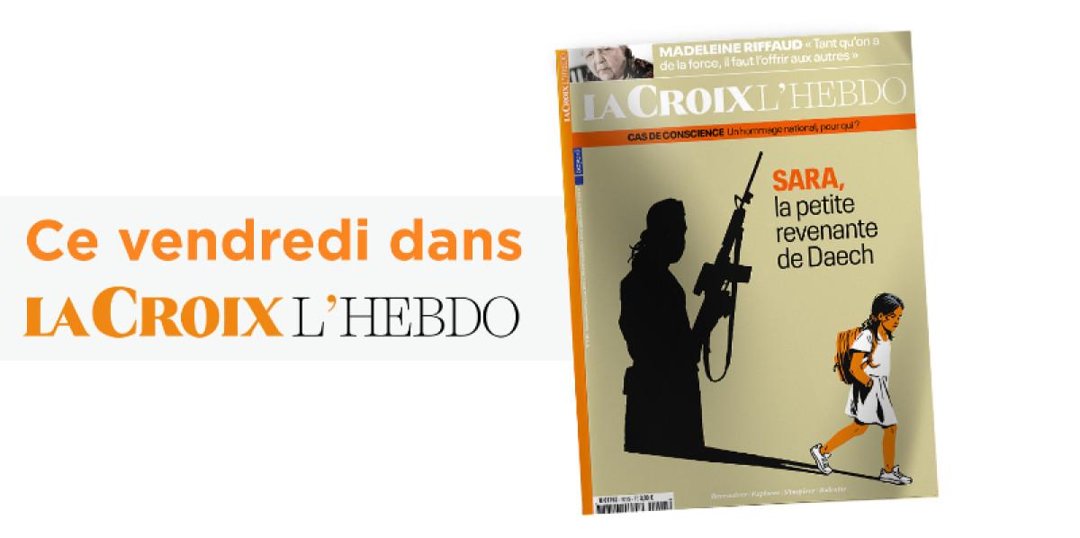 Ce vendredi dans La Croix L'Hebdo